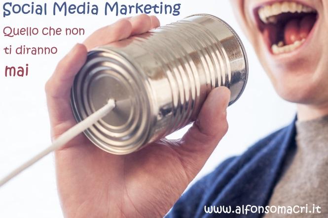 Social Media Marketing - Quello che non ti diranno mai